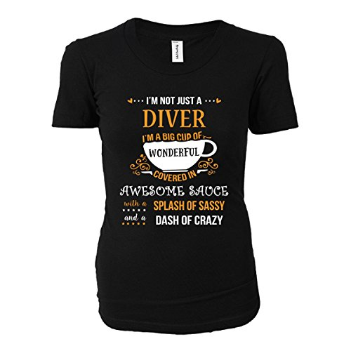 I'm Not Just A Diver Awesome Sassy Crazy - Ladies T-shirt
