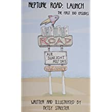 Neptune Road: Launch by Betsy Streeter (2014-12-05)