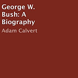 George W. Bush: A Biography Audiobook