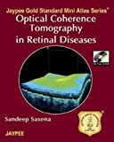Optical Coherence Tomography in Retinal Diseases, Saxena, Sandeep, 8184488009