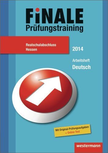 Finale - Prüfungstraining Realschulabschluss Hessen: Arbeitsheft Deutsch 2014 mit Lösungsheft