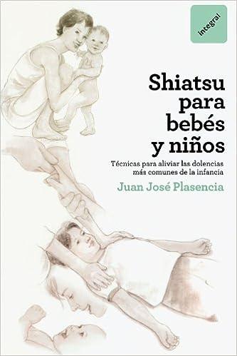 Shiatsu para bebés y niños: Técnicas para aliviar las dolencias más ...
