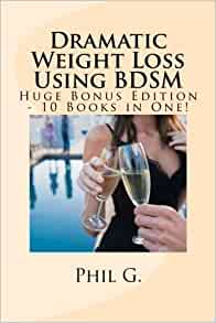 Dramatic Weight Loss Using BDSM - Huge Bonus Edition - 10