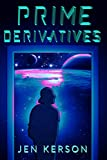 Prime Derivatives: Why Be Human When You Can Be More?