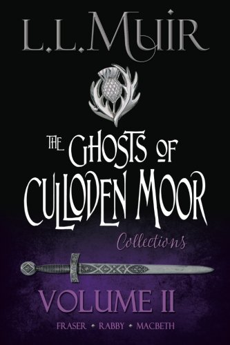 The Ghosts of Culloden Moor, Volume 2 (The Ghosts of Culloden Moor Collection) PDF