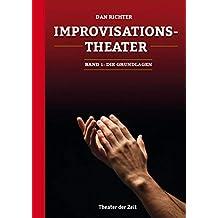 Improvisationstheater: Die Grundlagen (German Edition)