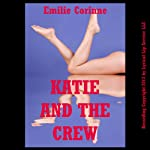 Katy and the Crew: A Very Rough Student Reluctant Gangbang Erotica Story | Emilie Corinne