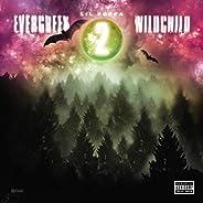 Evergreen Wildchild 2 [Explicit]