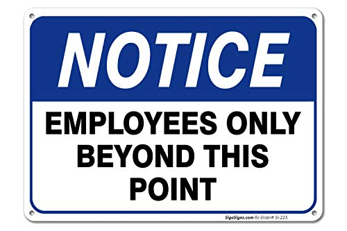 Employees Only Sign, Employees Only Beyond This Point Sign, 10x7 Rust Free .40 Aluminum, UV Printed, Easy to Mount Weather Resistant Long Lasting Ink Made In USA by SIGO SIGNS from Sigo Signs