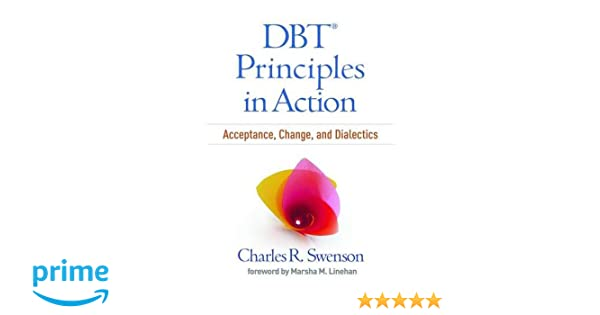 DBT® Principles in Action: Acceptance, Change, and Dialectics ...
