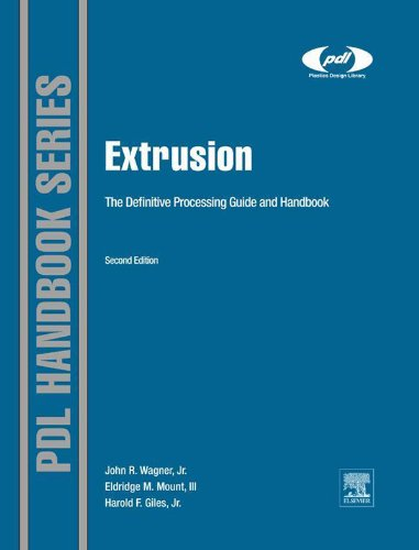 Extrusion: The Definitive Processing Guide and Handbook (Plastics Design Library)