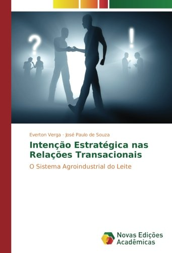 Intenção Estratégica nas Relações Transacionais: O Sistema Agroindustrial do Leite (Portuguese Edition) ebook