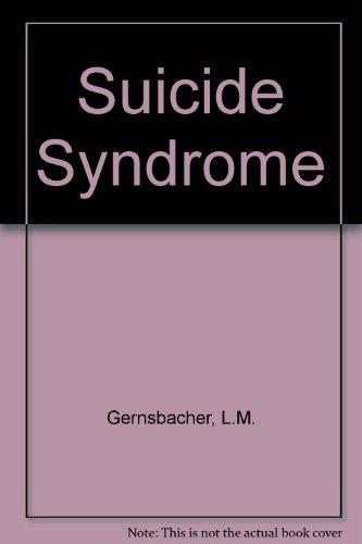 Suicide Syndrome Origins Manifestations and Alleviation Human Self-Destructiveness by Human Sciences Pr