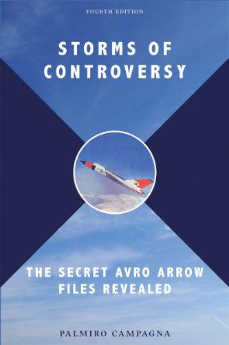 Storms of Controversy: The Secret Avro Arrow Files Revealed (Avro Canada)