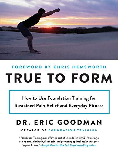 Use Foundation Training for Sustained Pain Relief and Everyday Fitness ()