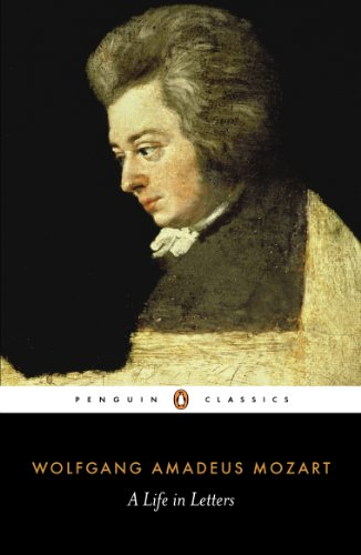 Mozart: A Life in Letters: A Life in Letters (Penguin Classics) Amadeus Collection