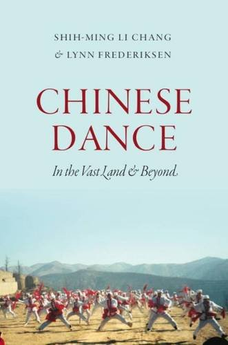 Chinese Dance: In the Vast Land and Beyond