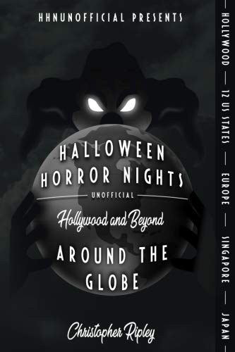 Halloween Horror Nights Unofficial: Around the Globe: Hollywood and Beyond!