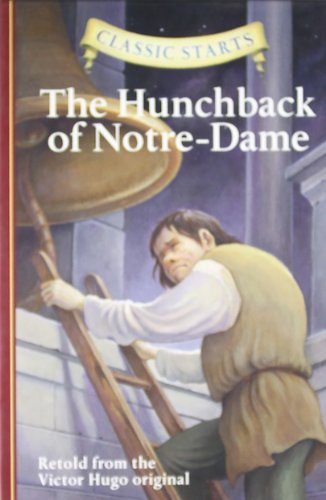 Classic Starts™: The Hunchback of Notre-Dame (Classic Starts™ Series)