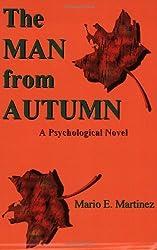 The Man from Autumn by Mario E. Martinez (2005-05-31)
