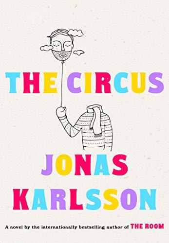 The Circus: A Novel