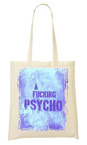 A fucking psycho | Insane | Crazy lifestyle | Artistic | | Cool phrases | Words | Simple | Shape Bolso De Mano Bolsa De La Compra
