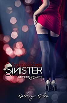 Sinister (Sinners & Saints Book 3) by [Kiden, Katheryn]