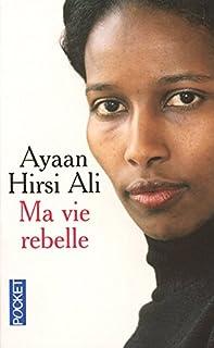 Ma vie rebelle, Ayaan Hirsi Ali