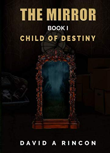 The Mirror - Book 1: Child of Destiny