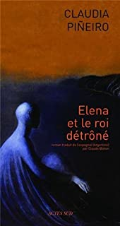 Elena et le roi détroné, Piñeiro, Claudia