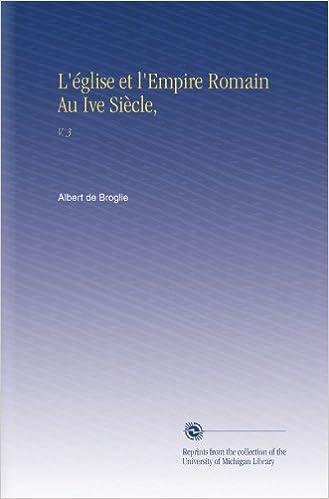Lire en ligne L'église et l'Empire Romain Au Ive Siècle,: V.  3 pdf