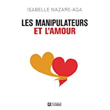 Les manipulateurs et l'amour (French Edition)
