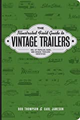 A complete, illustrated A-to-Z resource for vintage trailer enthusiasts. The Illustrated Field Guide to Vintage Trailers is a complete alphabet of trailers filled with hundreds of high-quality photos and detailed illustrations that make it a ...