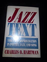 Jazz Text: Voice and Improvisation in Poetry, Jazz and Song