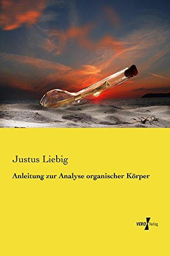 Anleitung zur Analyse organischer Körper (German Edition)