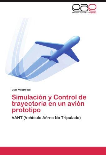 Descargar Libro Simulación Y Control De Trayectoria En Un Avión Prototipo Villarreal Luis