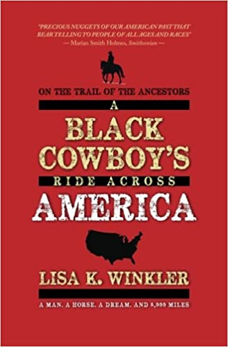 On the trail of the ancestors a black cowboys ride across america on the trail of the ancestors a black cowboys ride across america lisa k winkler 9781468123920 amazon books fandeluxe Choice Image