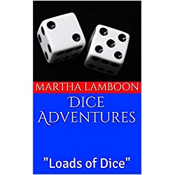 "Dice Adventures: ""Loads of Dice"""
