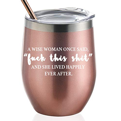 GALAROES A Wise Woman Once Said and She Lived Happily Ever After,Stainless Steel Wine Tumbler with Lid and Straw Birthday Gifts for Women Friends,Gifts for her 12 oz Stemless Rose Gold (Best Birthday Gifts For Women)