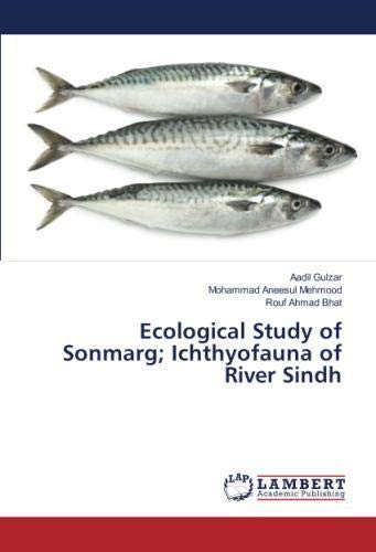 Download Ecological Study of Sonmarg; Ichthyofauna of River Sindh pdf epub