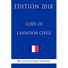 Code de l'aviation civile: Edition 2018 (French Edition)