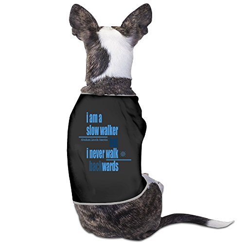 Custom Pet Clothing I Am A Slow Walker But I Never Walk Backwards For Dogs Cats 100% Polyester