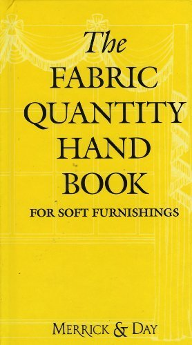The Fabric Quantity Handbook: Metric Measurement: For Drapes, Curtains and Soft Furnishings by Merrick, Catherine, Day, Rebecca (1999) - Rebecca Drapes