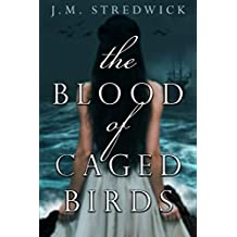 The Blood of Caged Birds (Mortalsong Trilogy Book 1)