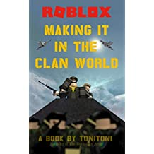 ROBLOX: Making it in The Clan World (An Unofficial ROBLOX Book by ToniToni)