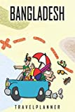 Bangladesh Travelplanner: Travel Diary for Bangladesh. A logbook with important pre-made pages and many free sites for your travel memories. For a present, notebook or as a parting gift