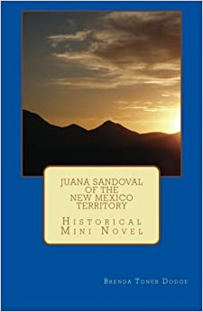 Juana Sandoval of the New Mexico Territory: Historical Mini Novel