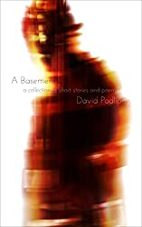 A Basement: A Collection of Short Stories and Poems