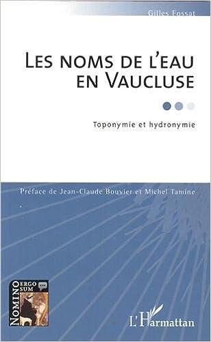 Lire un Les noms de l'eau en Vaucluse : Toponymie et hydronymie pdf, epub ebook