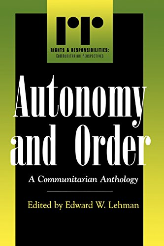 Autonomy and Order. A Communitarian Anthology
